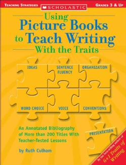 Using Picture Books to Teach Writing With the Traits (Paperback)