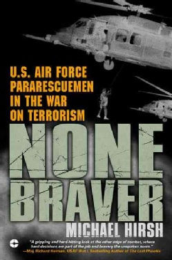 None Braver: U.s. Air Force Pararescuemen In The War On Terrorism (Paperback)