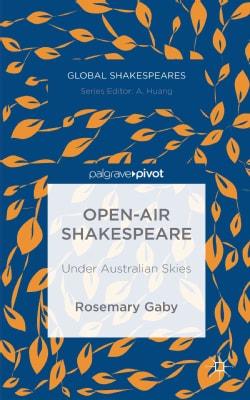 Open-Air Shakespeare: Under Australian Skies (Hardcover)