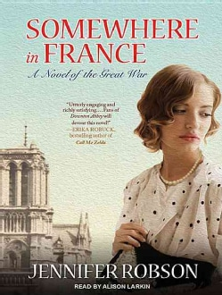 Somewhere in France: A Novel of the Great War: Library Edition (CD-Audio)