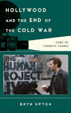 Hollywood and the End of the Cold War: Signs of Cinematic Change (Hardcover)