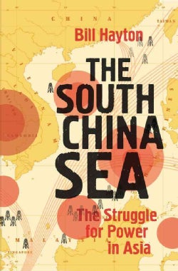 The South China Sea: The Struggle for Power in Asia (Hardcover)
