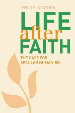 Life After Faith: The Case for Secular Humanism (Hardcover)