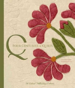 Four Centuries of Quilts: The Colonial Williamsburg Collection (Hardcover)