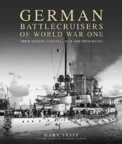 German Battlecruisers of World War One: Their Design, Construction and Operations (Hardcover)