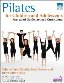 Pilates for Children and Adolescents: Manual of Guidelines and Curriculum (Paperback)