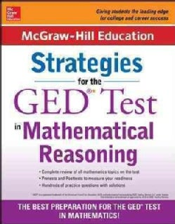 McGraw-Hill Education Strategies for the GED Test in Mathematical Reasoning (Paperback)
