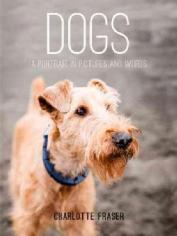 Dogs: A Portrait in Pictures and Words (Hardcover)