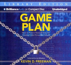 Game Plan: How to Protect Yourself from the Coming Cyber-Economic Attack: Library Edition (CD-Audio)