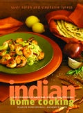 Indian Home Cooking: A Fresh Introduction to Indian Food, With More Than 150 Recipes (Hardcover)
