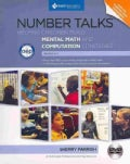 Number Talks, Grades K-5: Helping Children Build Mental Math and Computation Strategies : C'ommon Core Connections