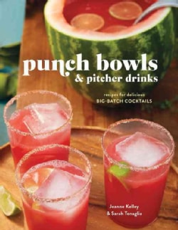 Punch Bowls and Pitcher Drinks: Recipes for Delicious Big-Batch Cocktails (Hardcover)