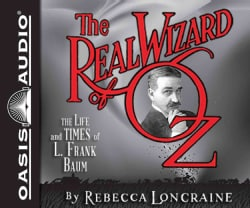 The Real Wizard of Oz: The Life and Times of L. Frank Baum, PDF Included (CD-Audio)