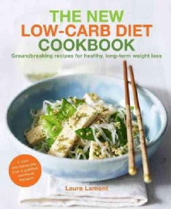 The New Low-Carb Diet Cookbook: Groundbreaking recipes for healthy, long-term weight loss (Paperback)
