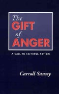 The Gift of Anger: A Call to Faithful Action (Paperback)
