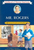 Mr. Rogers: Young Friend and Neighbor (Paperback)