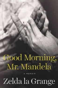 Good Morning, Mr. Mandela (Hardcover)