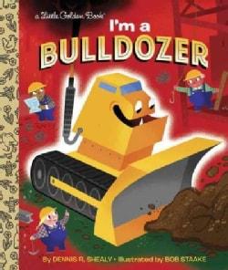 I'm a Bulldozer (Hardcover)