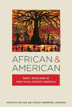 African & American: West Africans in Post-Civil Rights America (Paperback)