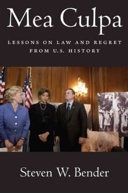Mea Culpa: Lessons on Law and Regret from U.S. History (Hardcover)