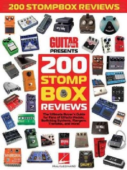 200 Stompbox Reviews: The Ultimate Buyer's Guide for Fans of Effects Pedals, Switching Systems, Flangers, Tremolo... (Paperback)