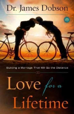 Love for a Lifetime: Building a Marriage That Will Go the Distance (Paperback)