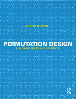 Permutation Design: Buildings, Texts and Contexts (Hardcover)