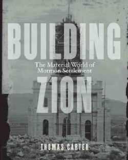 Building Zion: The Material World of Mormon Settlement (Paperback)