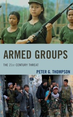 Armed Groups: The 21st Century Threat (Hardcover)