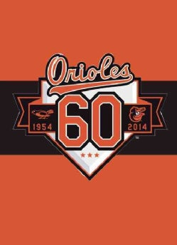 Baltimore Orioles: 60 Years (Hardcover)
