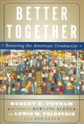 Better Together: Restoring the American Community (Paperback)