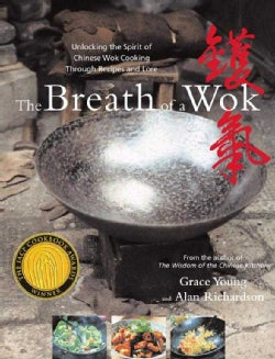 The Breath of a Wok: Unlocking the Spirit of Chinese Wok Cooking Through Recipes and Lore (Hardcover)