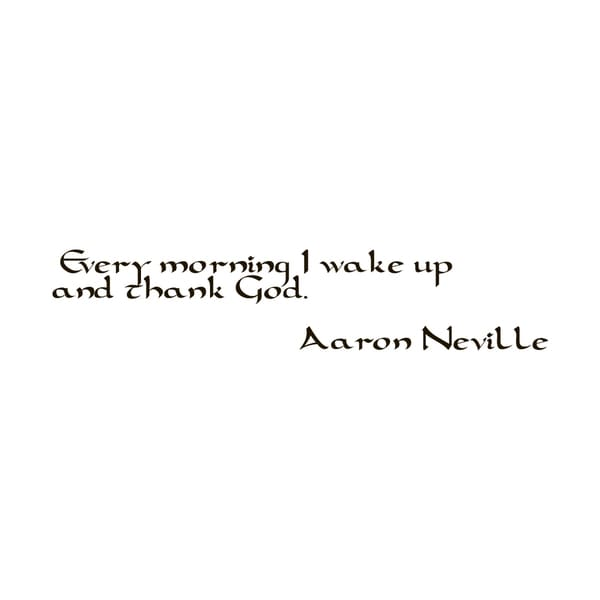 Aaron Neville Quote Vinyl Wall Art