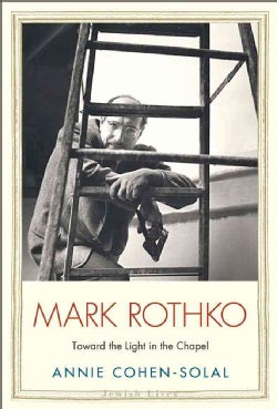 Mark Rothko: Toward the Light in the Chapel (Hardcover)
