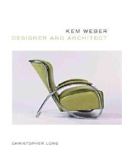Kem Weber, Designer and Architect (Hardcover)