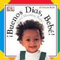 Buenos Dias, Bebe!/Good Morning, Baby (Board book)