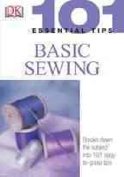 101 Essential Tips Basic Sewing (Paperback)