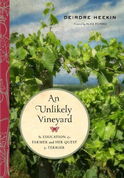 An Unlikely Vineyard: The Education of a Farmer and Her Quest for Terroir (Hardcover)