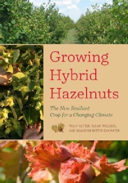 Growing Hybrid Hazelnuts: The New Resilient Crop for a Changing Climate (Paperback)