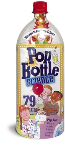 Pop Bottle Science: 79 Amazing Experiments & Science Projects (Paperback)