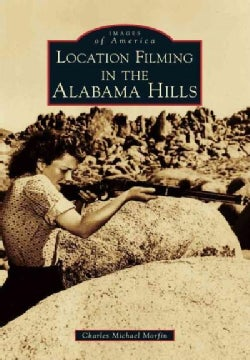 Location Filming in the Alabama Hills (Paperback)