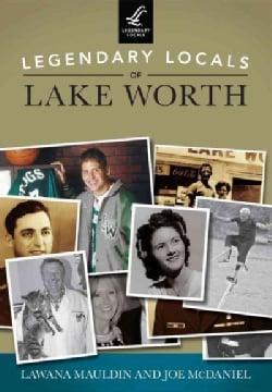 Legendary Locals of Lake Worth, Texas (Paperback)
