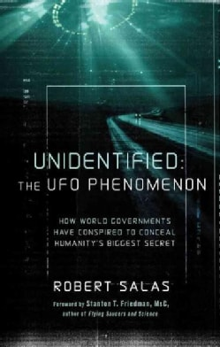 Unidentified: The UFO Phenomenon: How World Governments Have Conspired to Conceal Humanity's Biggest Secret (Paperback)
