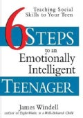 Six Steps to an Emotionally Intelligent Teenager: Teaching Social Skills to Your Teen (Hardcover)