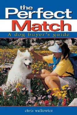 The Perfect Match: A Dog Buyer's Guide (Hardcover)