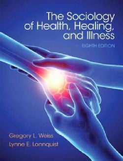 The Sociology of Health, Healing, and Illness (Paperback)