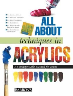 All About Techniques in Acrylics (Hardcover)