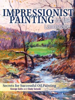 Impressionist Painting for the Landscape: Secrets for Successful Oil Painting (Hardcover)