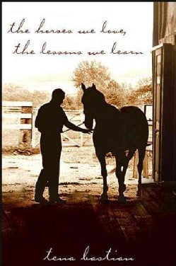 The Horses We Love, the Lessons We Learn (Hardcover)