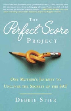 The Perfect Score Project: One Mother's Journey to Uncover the Secrets of the SAT (Paperback)